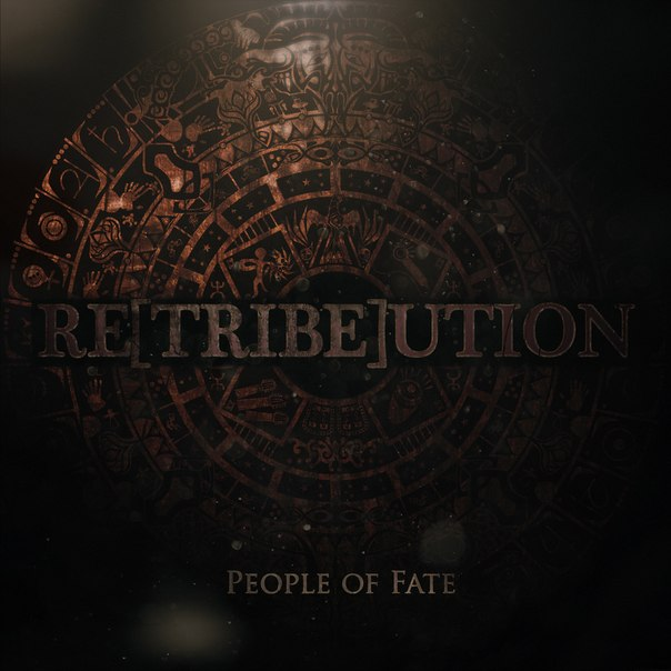 RE[TRIBE]UTION - People Of Fate (2015)