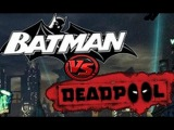 Бэтмен против Дэдпула / Batman vs Deadpool  [ KANSAI ]