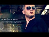 Ramil Nabran - Meydanimda oynama