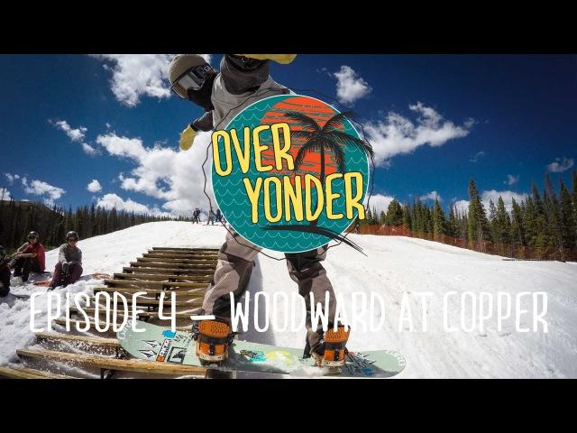 Over Yonder: Episode 4 | Woodward Copper