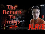 THE RETURN TO FREDDY'S 2WITH KLAVE