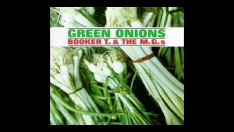 Booker T the M G 's - Green Onions