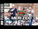 'Meri Zidd' FULL VIDEO Song | Bangistan | Riteish Deshmukh, Pulkit Samrat