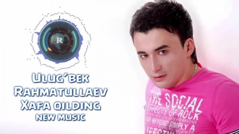 Ulug'bek Rahmatullayev - Xafa qilding (Official music)