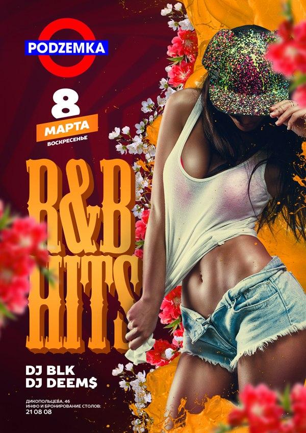 Афиша Хабаровск 8 Марта / R&B Hit's / DJ Bar PodZemka