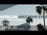 Gabriel &amp Castellon - Shut Your Eyes (Sam Feldt Remix)