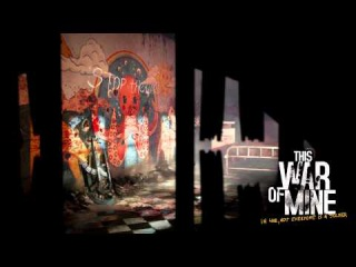 03 - When The Night Comes - This War of Mine OST by Piotr Musial