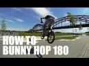 How to 180 bunny hop BMX/MTB - Как сделать банни-хоп 180 на BMX Школа BMX Online 2 Дима Гордей