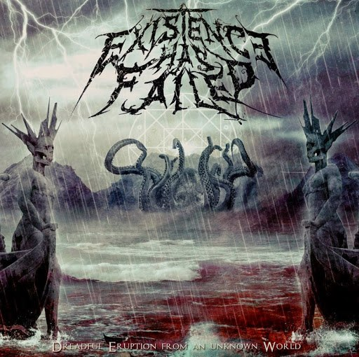 Existence Has Failed - Dreadful Eruption From An Unknown World [EP] (2015)