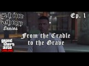 "Shine Thugz - GTA online series ""From The Cradle to the grave"" EP 1"