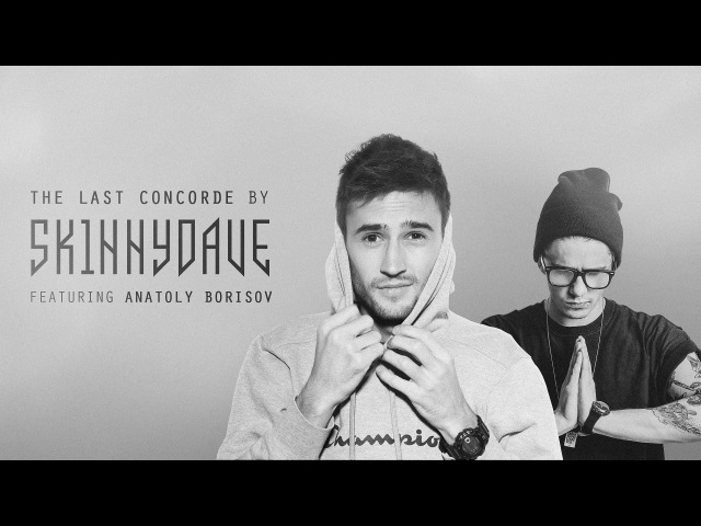 Sk1nnydave - The Last Concorde (feat. Anatoly Borisov of Wildways)