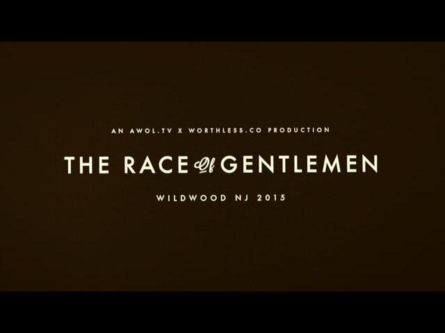 The Race of Gentlemen 2015. awol.tv x worthless.co