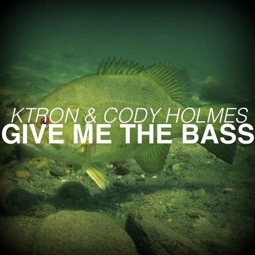 KTRON & Cody Holmes - Give Me The Bass (Original Mix)