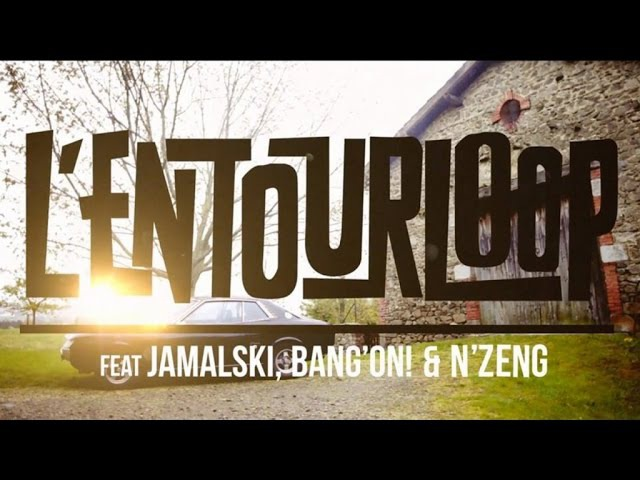 L'ENTOURLOOP Ft. Jamalski, Bang On ! N'Zeng - Back in Town