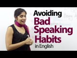 07 Bad English Speaking Habits that everyone should avoid Free Advanced English Lesson