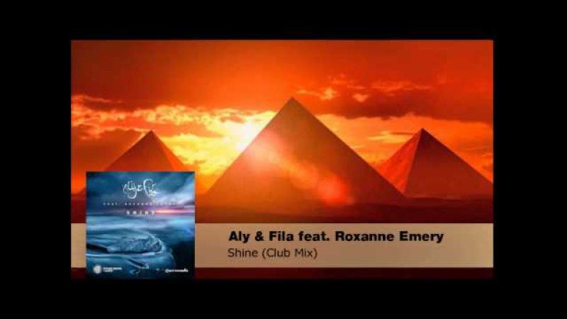 Aly Fila feat. Roxanne Emery – Shine (Club Mix)