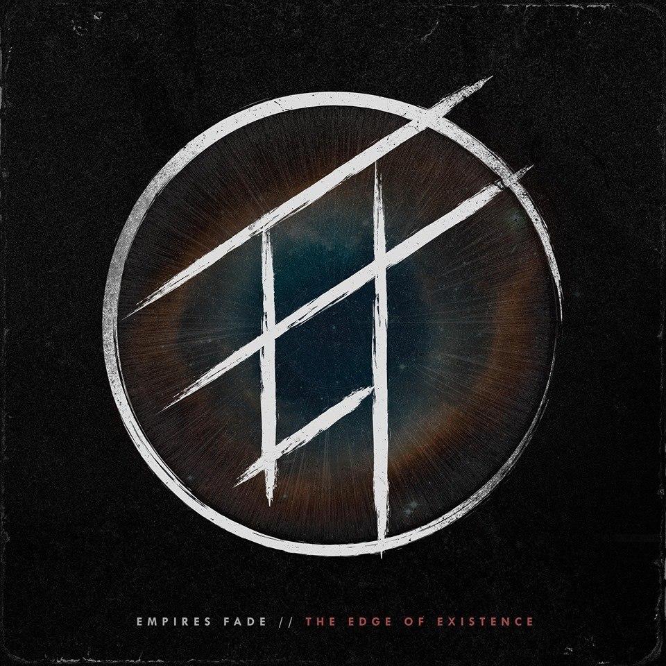 Empires Fade - The Edge of Existence (2015)