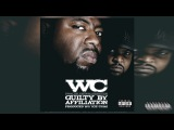 WC - Guilty By Affiliation (Full Album) 2007
