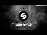 Firebeatz &amp Apster ft. Spree Wilson - Ghostchild (Official Music Video)