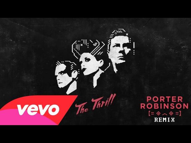 Nero - The Thrill (Porter Robinson Remix)