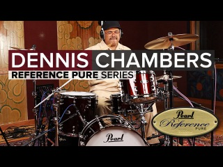 Dennis Chambers: In The Studio with Reference Pure #3