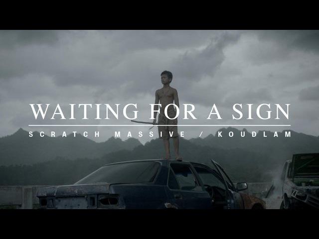 SCRATCH MASSIVE KOUDLAM - WAITING FOR A SIGN directed by Edouard Salier