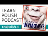 How to learn perfect Polish pronunciation Learn Polish Podcast