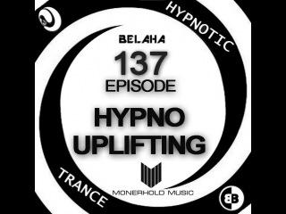 Belaha - Hypnotic Trance Ep.137 (Hypno Uplifting September & October 2015)