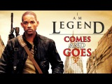 I AM LEGEND  Comes and Goes