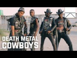 Who Are the Death Metal Cowboys of Africa