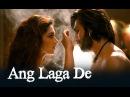 Ang Laga De Song - Goliyon Ki Raasleela Ram-leela ft. Deepika Padukone, Ranveer Singh