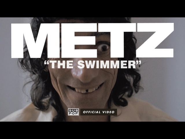METZ - The Swimmer [OFFICIAL VIDEO]