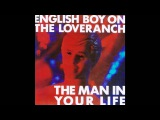 English Boy On The Loveranch - The Man In Your Life (Gary Hart Mastermix) 1987 Hi-NRG Italo Disco