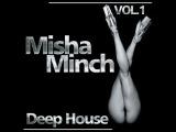 Misha Minch Deep House Vol.1