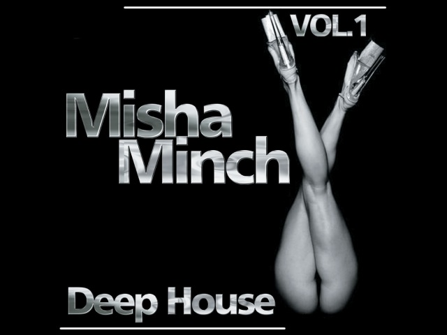 Misha Minch Deep House Vol.1