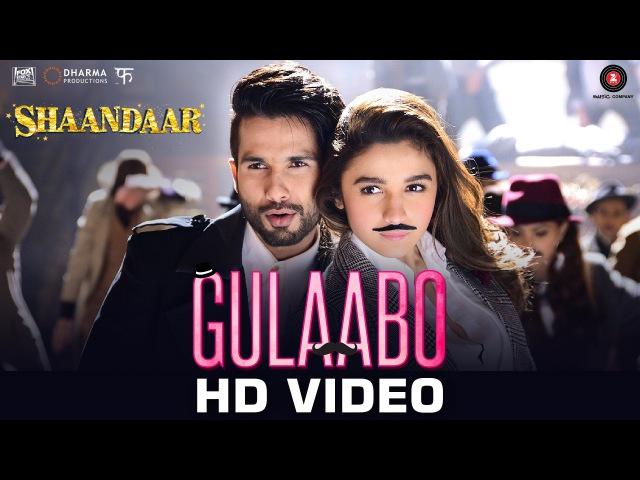 Gulaabo | Dance Party Song | Shaandaar | Alia Bhatt | Shahid Kapoor | Vishal Dadlani | Amit Trivedi