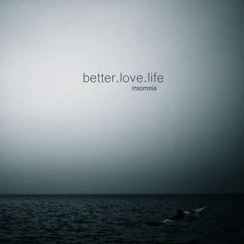 better.love.life - insomnia (2014)