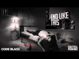 Code Black &amp Wasted Penguinz feat. Insali - End Like This (Preview)