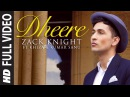 Exclusive Dheere FULL VIDEO Song Zack Knight T-Series
