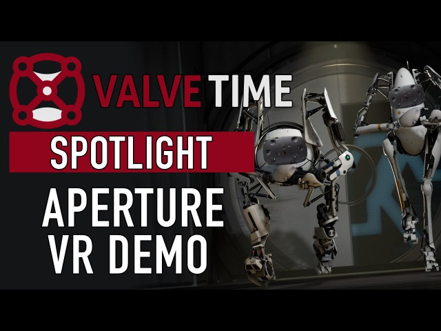 Examining The FULL Aperture VR Demo (With Commentary) - ValveTime Spotlight Exclusive