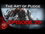 Dota 2 - The Art of Pudge - EP. 29