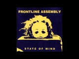 Frontline Assembly - State of Mind - HQ