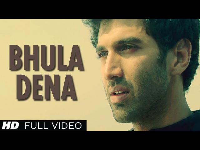 Bhula Dena Aashiqui 2 Full Video Song ᴴᴰ   Aditya Roy Kapur, Shraddha Kapoor