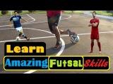 Lern Amazing Futsal Skills Tutorial