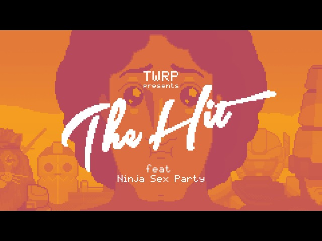TWRP - The Hit feat. Ninja Sex Party (Official Video)