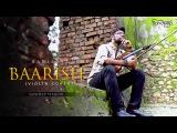 Banjaara - Baarish Ek Villain Yaariyaan (Violin Cover) - Sandeep Thakur