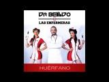 Dr.Bellido Ft Las Enfermeras - Hu