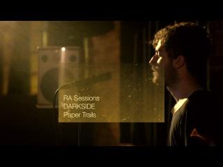 RA Sessions: DARKSIDE (Nicolas Jaar Dave Harrington) - Paper Trails