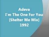Club - I'm The One For You Shelter Me Mix - Adeva (1992)