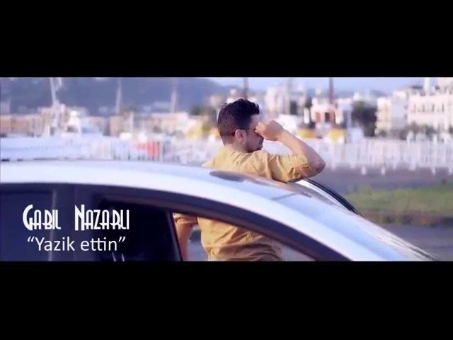 """Gabil Nazarlı """"Yazik ettin"""" VnV Production"""